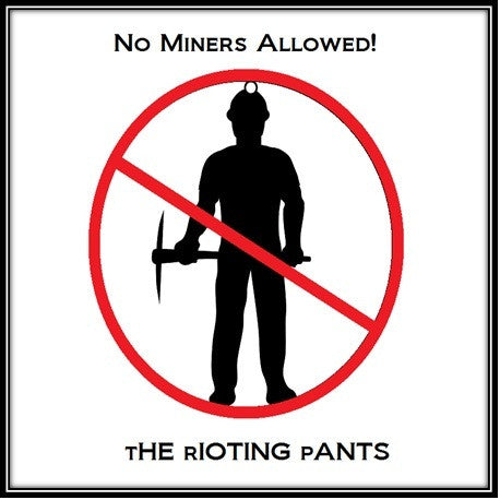 The Rioting Pants - No Miners Allowed EP