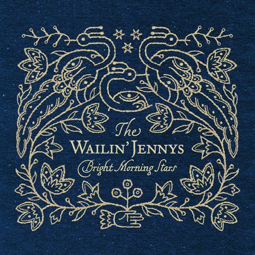 The Wailin' Jennys - Bright Morning Stars