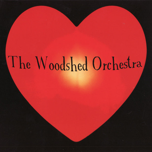 The Woodshed Orchestra - The Woodshed Orchestra