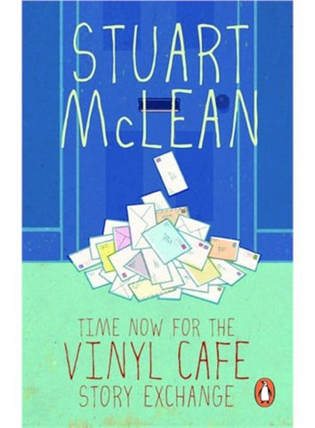 Book - Stuart McLean - Time Now for the Vinyl Cafe Story Exchange - Softcover