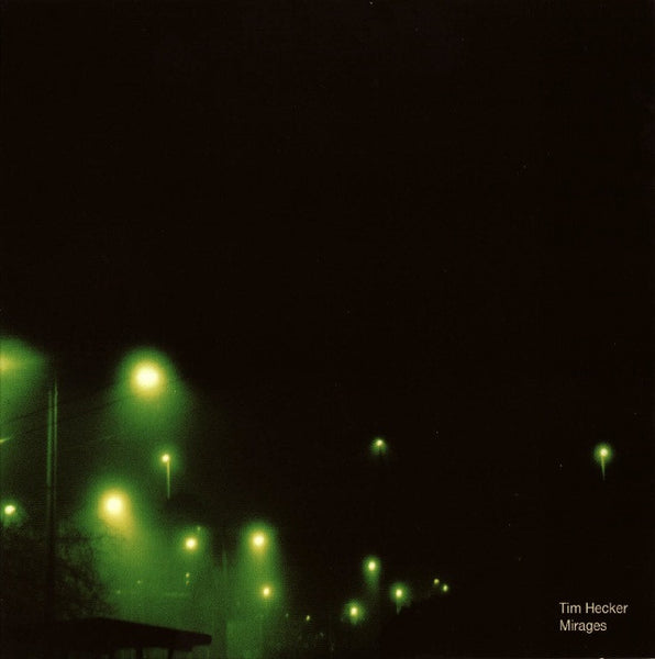 Tim Hecker - Mirages