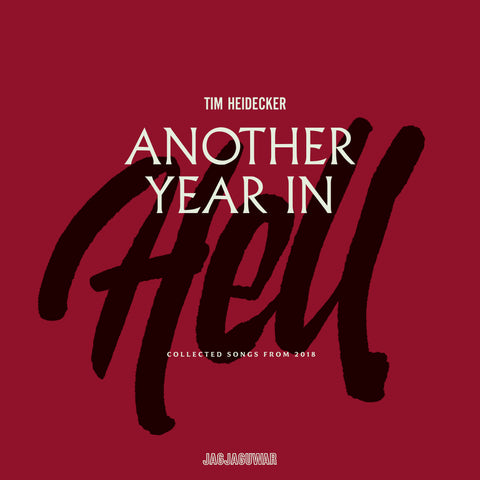 Tim Heidecker - Another Year in Hell: Collected Songs from 2018