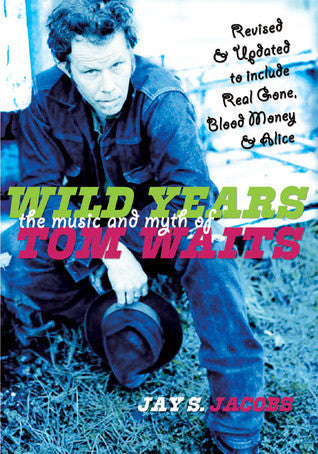 Jay S. Jacobs - eBook - Wild Years: The Music and Myth of Tom Waits
