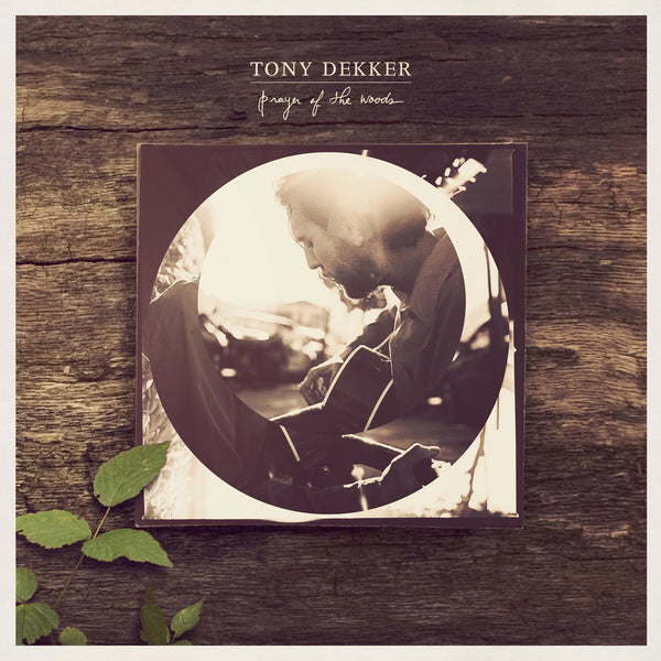 Tony Dekker - Prayer of the Woods
