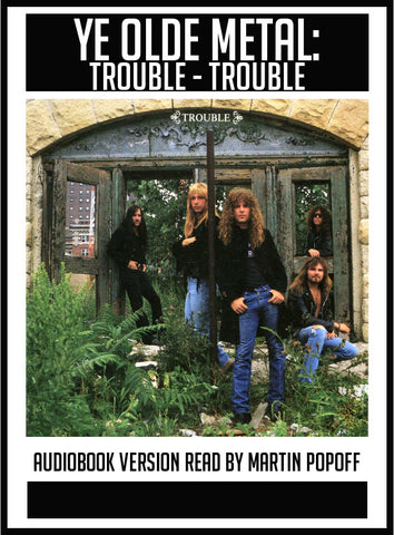 Martin Popoff – Trouble: Trouble – Audiobook