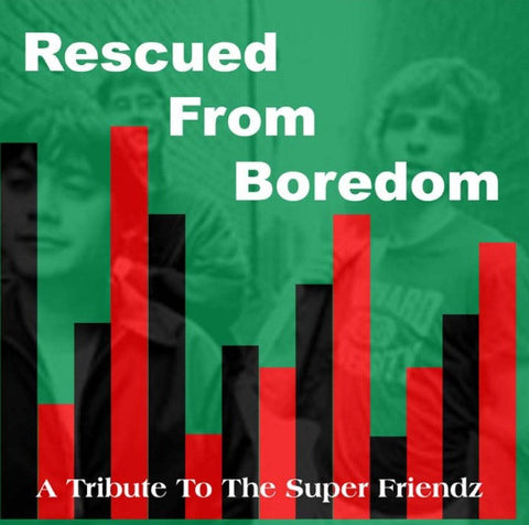 Rescued from Boredom: A Tribute to The Super Friendz