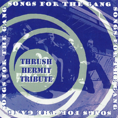 Songs for the Gang: Thrush Hermit Tribute
