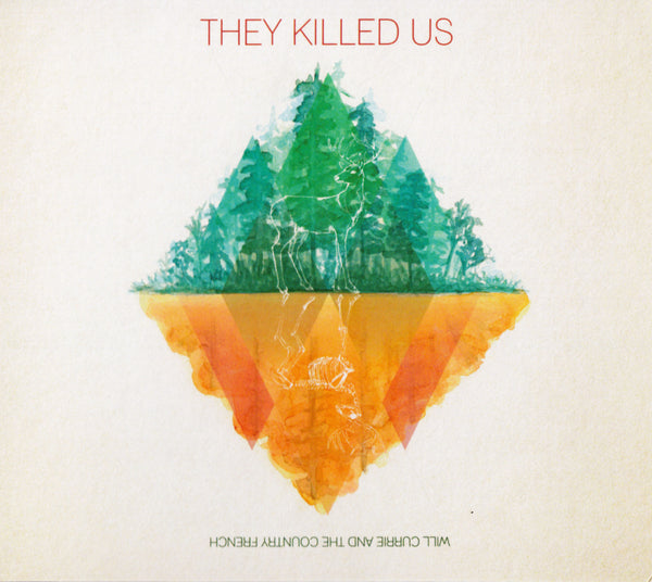 Will Currie And The Country French - The Killed Us