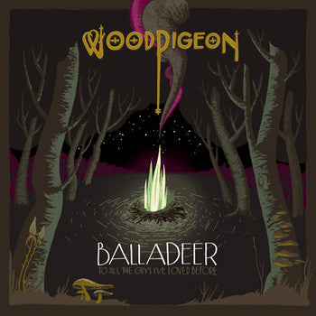 Woodpigeon - BALLADEER / to all the guys i've loved before