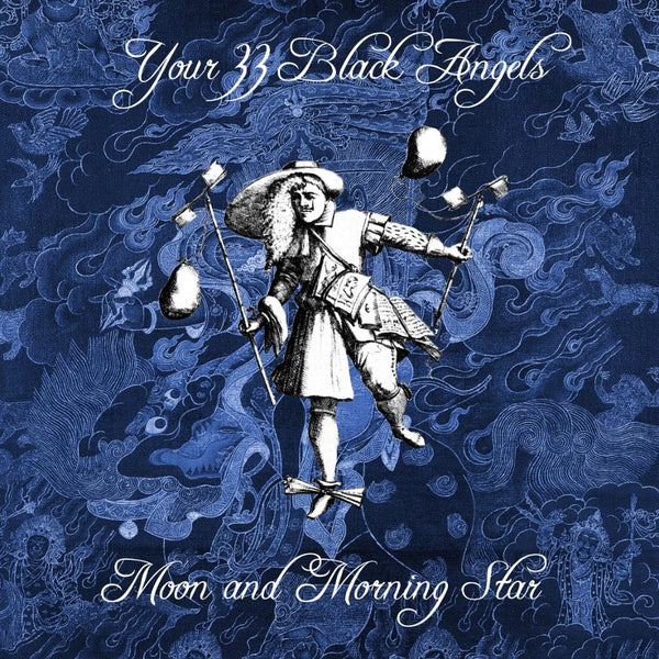 Your 33 Black Angels - Moon and Morning Star