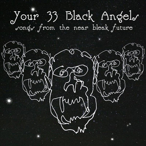 Your 33 Black Angels - Songs from the Near Bleak Future