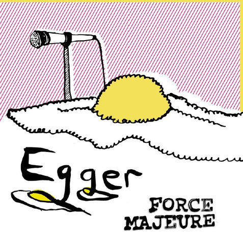 Egger - Force Majeure