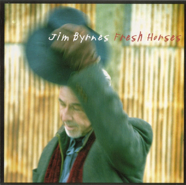 Jim Byrnes - Fresh Horses