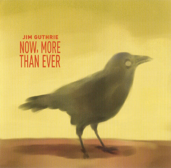 Jim Guthrie - Now, More Than Ever