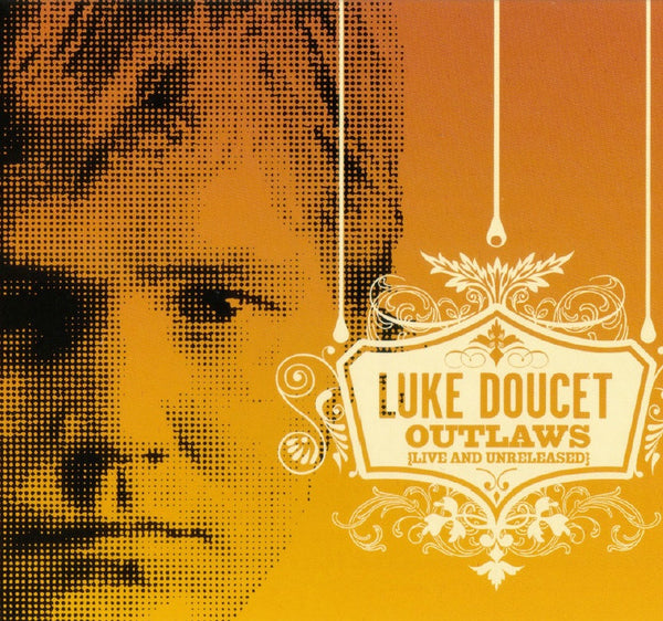 Luke Doucet - Outlaws