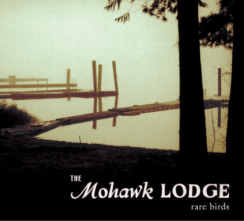 The Mohawk Lodge - Rare Birds
