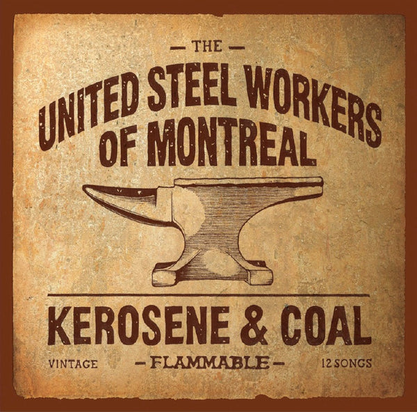 The United Steel Workers Of Montreal - Kerosene & Coal