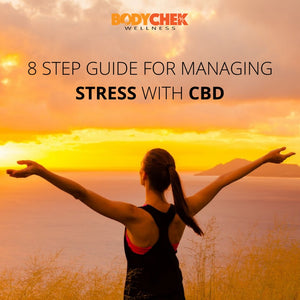 8 Step Guide for Managing Stress With CBD