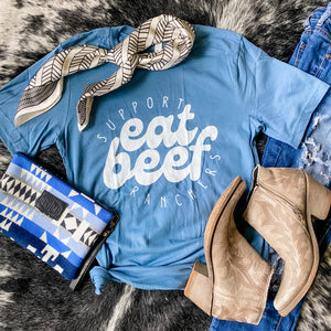 BRAND NEW! Tee - Support Ranchers, Eat Beef