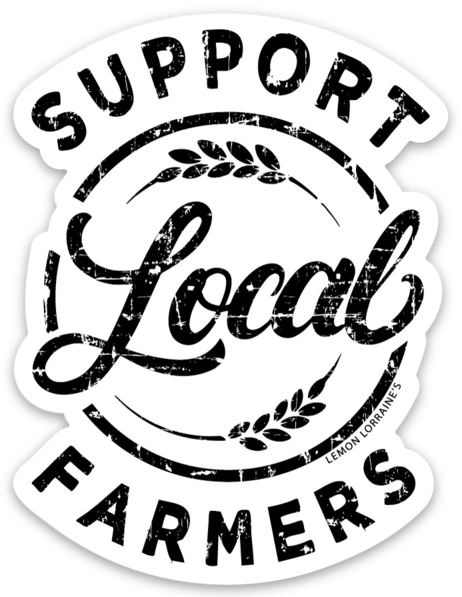 BRAND NEW! Sticker - Support Local Farmers