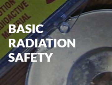 Basic Radiation Safety Course (New Format!)
