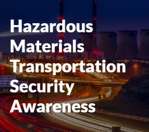 DOT Hazardous Materials Transportation Security Awareness