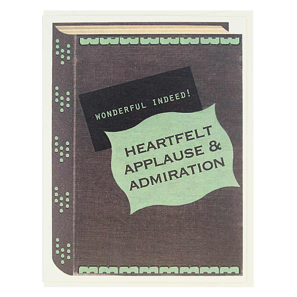 "This congratulations card looks like a vintage book and is perfect for all the bookworms and literary types in your life. The cover says… Wonderful Indeed! Heartfelt Applause and Admiration'. Card measures 4¼"" x 5½"", comes with a cream envelope & is blank inside. Designed by The Regional Assembly of Text."