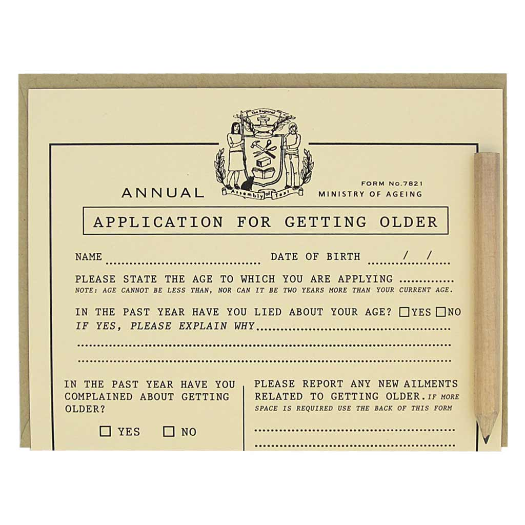 "This birthday card looks like an official application that you fill out for the purpose of becoming older. It is a funny card with spots to list all your accomplishments for the year and complain about aging. Comes with a mini pencil, a kraft coloured envelope and folds out flat to measure 8 ½"" x 5 ½""."