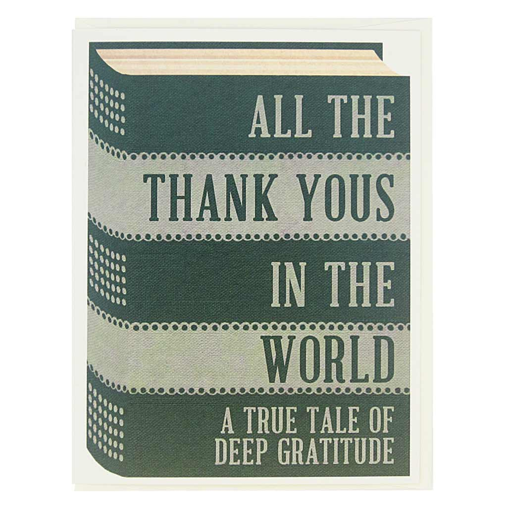 "This thank you card looks like a vintage book and is perfect for all the bookworms and literary types in your life. The cover says… 'All the thank yous in the world. A true tale of deep gratitude'. Card measures 4¼"" x 5½"", comes with a cream envelope & is blank inside. Designed by The Regional Assembly of Text."