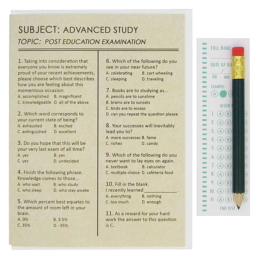 "This graduation card looks like an exam and asks questions about your accomplishements. They can use the pencil provided to fill in the appropriate circles on the answer sheet provided. Card measures 4¼"" x 5½"", comes with a white envelope & is blank inside. Designed by The Regional Assembly of Text."