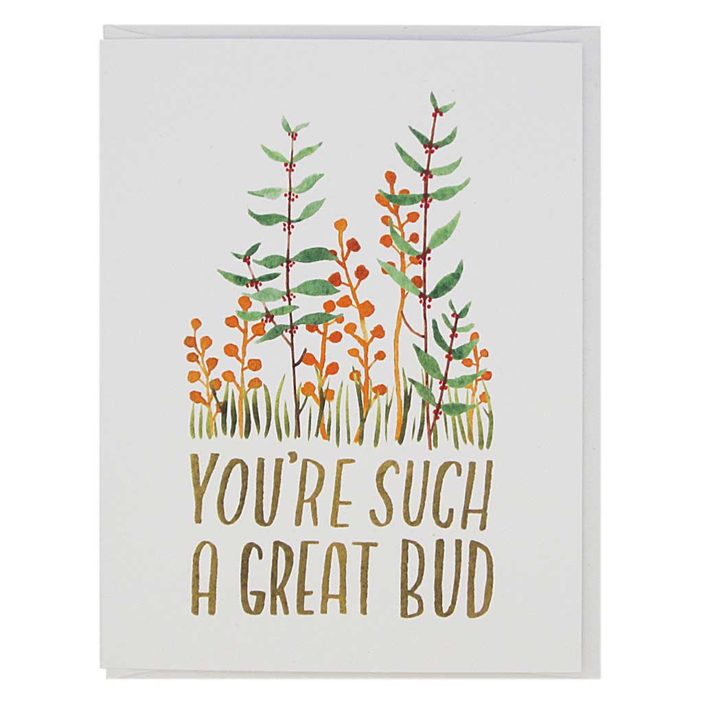 "Tell your friend how great they are with this very punny card. It is a beautiful watercolour painting of some flowers and the hand drawn text reads 'You're a Great Bud'. Measures 4¼"" x 5½"", comes with a white envelope & is blank inside. Designed by The Regional Assembly of Text."