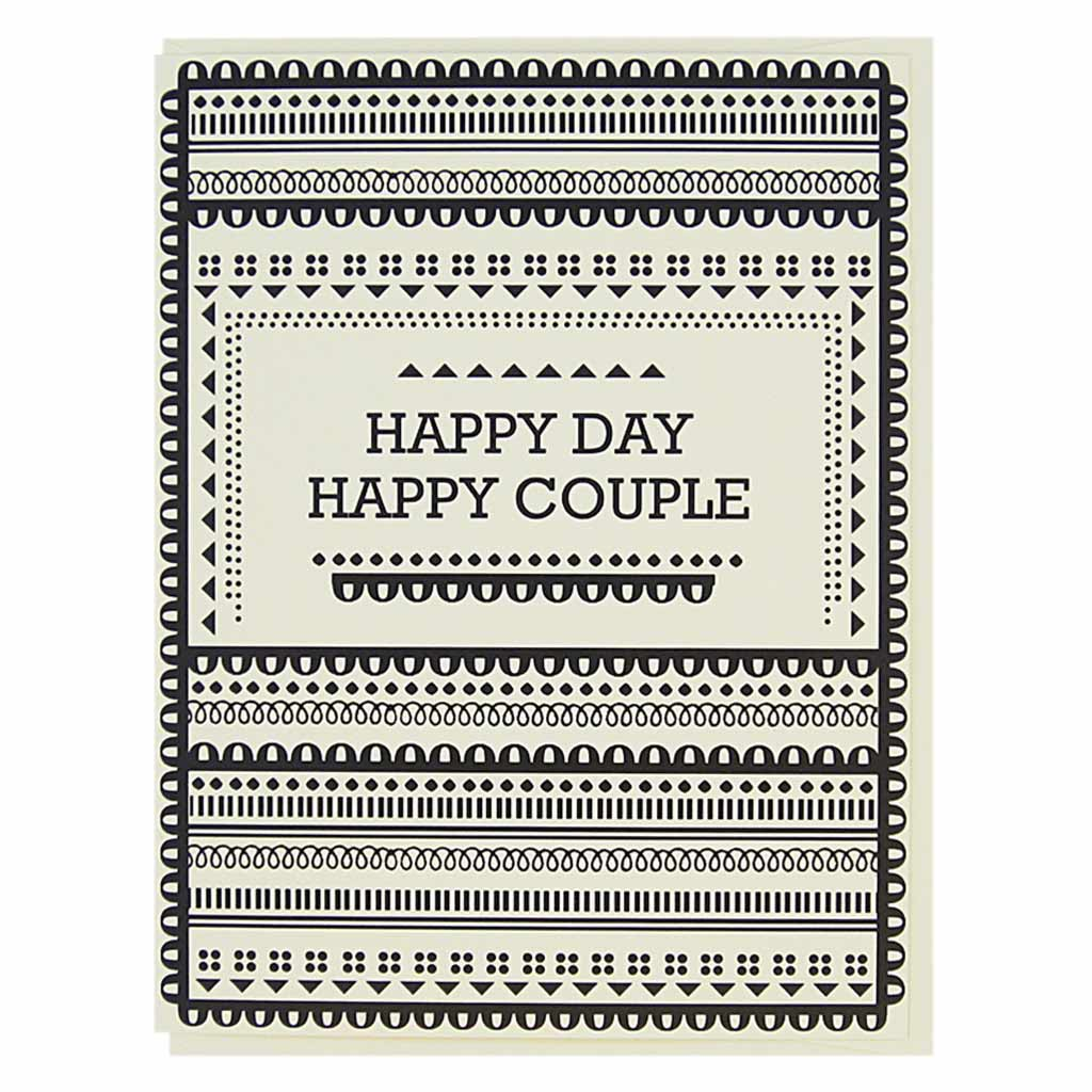 "This simple wedding or anniversary card has black geometric patterns on a cream coloured background with text in the middle that reads, 'Happy Day, Happy Couple'. Measures 4¼"" x 5½"", comes with a cream envelope & is blank inside. Designed by The Regional Assembly of Text."