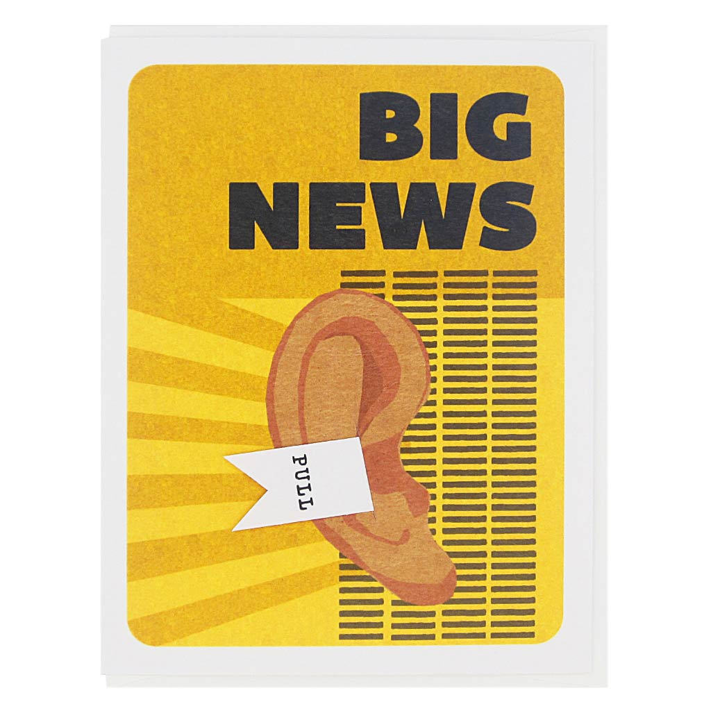 "This card features a collage of an ear on a 60's inspired background and the text reads 'Big News'. There is a pull tab on the card coming out of the ear and when you pull it the text reads 'Hear Hear'. Measures 4¼"" x 5½"", comes with a white envelope & is blank inside. Designed by The Regional Assembly of Text."