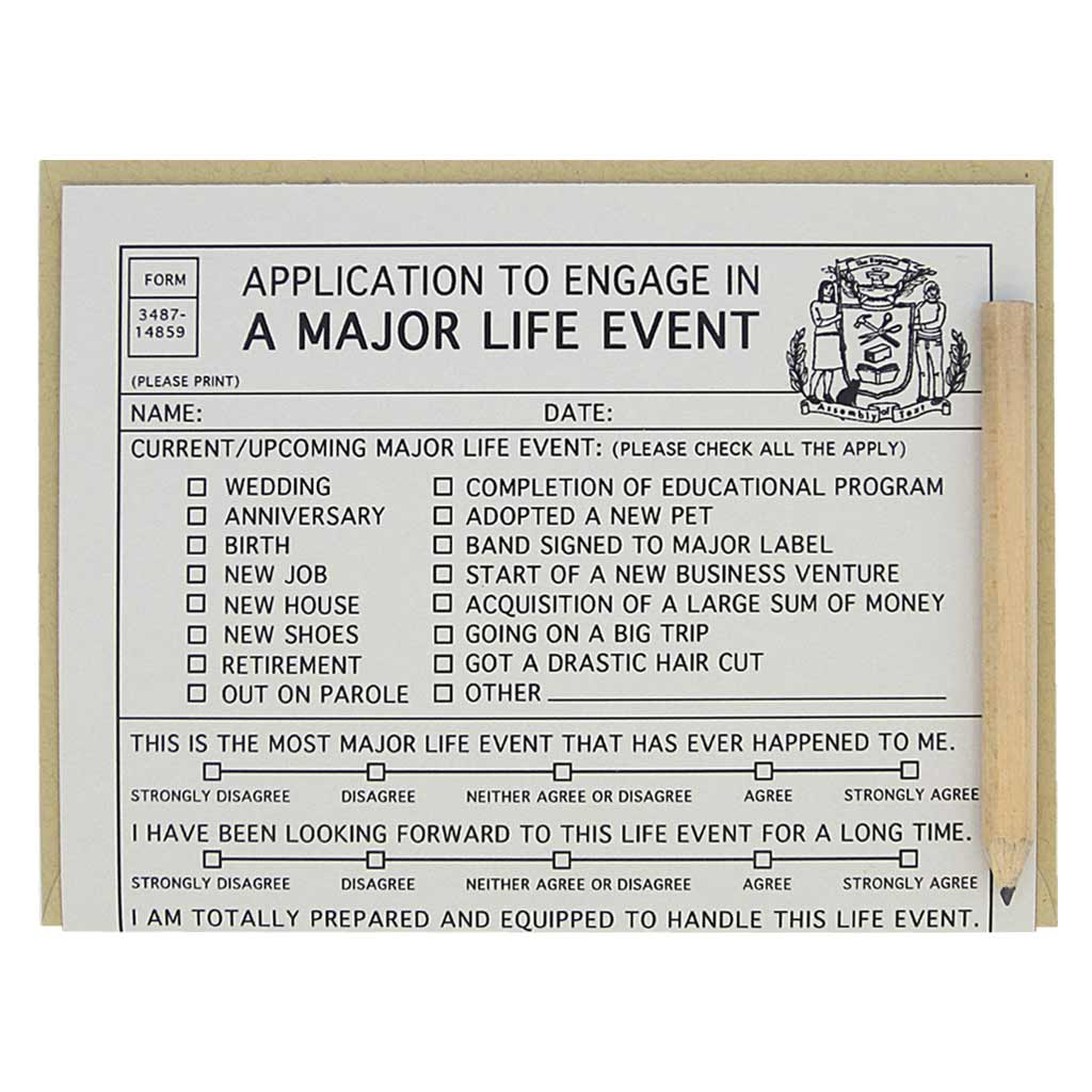 "This greeting card looks like an official application that you fill out for the purpose of a major life event. It is a funny card with spots to check all the applicable events and it asks questions such as your level of excitement. Comes with a mini pencil, a kraft coloured envelope and folds out flat to measure 8 ½"" x 5 ½"". Designed by The Regional Assembly of Text."