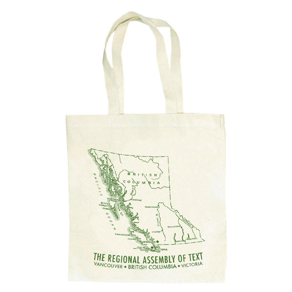 "A durable, heavy weight canvas bag to tote around all your books and groceries. Features a lovely map of British Columbia with the name of our shop and the cities we call home. Measures 14"" x 16"" with a sturdy handle. Designed by The Regional Assembly of Text in Vancouver, British Columbia Canada."