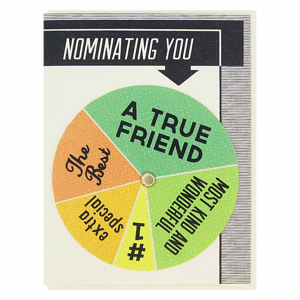 "This friendship card has text at the top that says 'Nominating You' and an arrow pointing to a colourful wheel that you can spin to select different sentiments including…'A True Friend, The Best, Extra Special'. Card measures 4¼"" x 5½"", comes with a cream envelope & is blank inside. Designed by The Regional Assembly of Text."