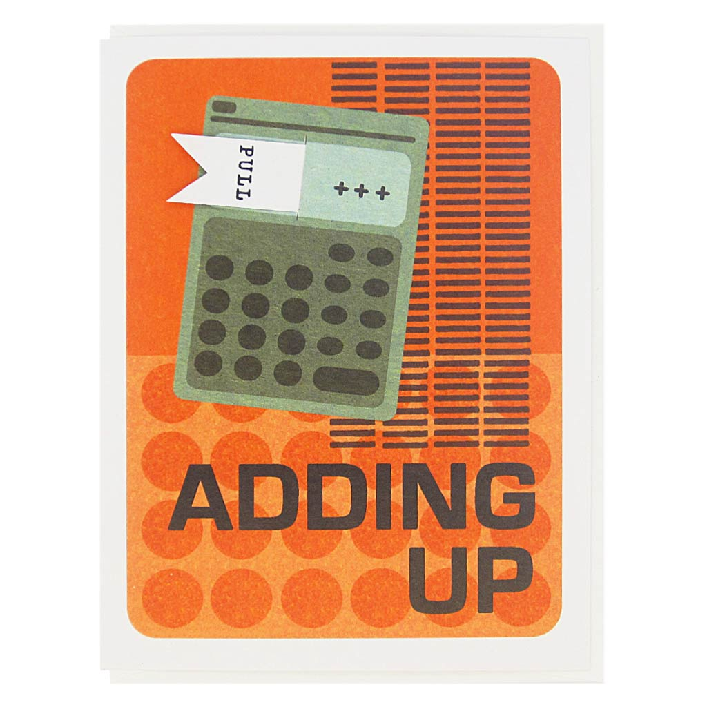 "This card features a collage of a calculator on a 60's inspired background and the text reads 'Adding Up'. There is a pull tab on the card coming out of the calculator and when you pull it the text reads 'Old, Old, Older'. Measures 4¼"" x 5½"", comes with a white envelope & is blank inside. Designed by The Regional Assembly of Text."