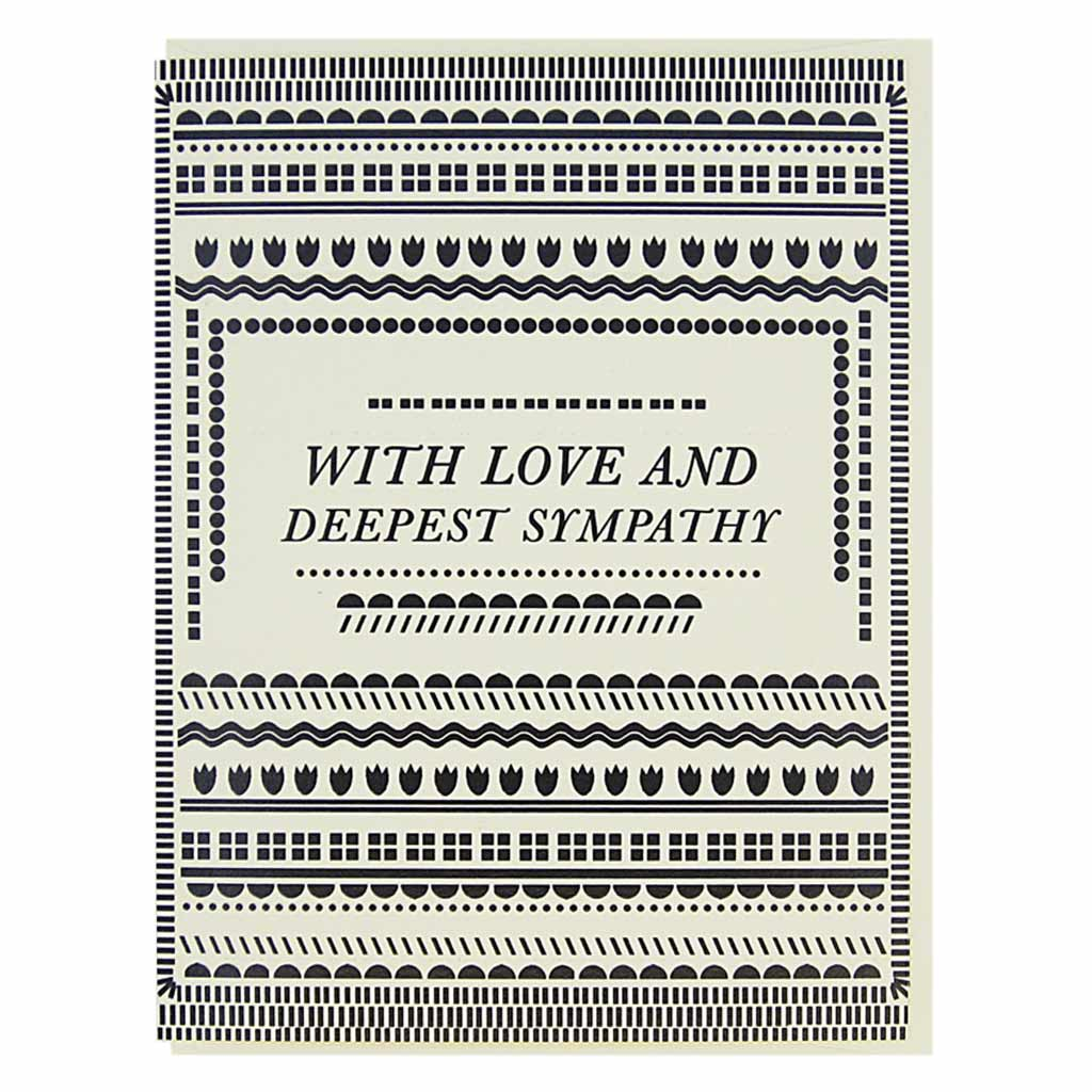 "This simple sympathy card has black geometric patterns on a cream coloured background with text in the middle that reads, 'With Love and Deepest Sympathy'. Measures 4¼"" x 5½"", comes with a cream envelope & is blank inside. Designed by The Regional Assembly of Text."