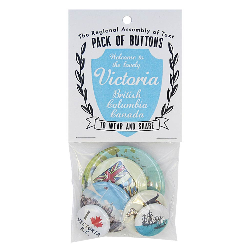 This pack of buttons has 6 buttons of varying sizes. Button images include Victoria B.C. themed buttons. Designed by The Regional Assembly of Text.