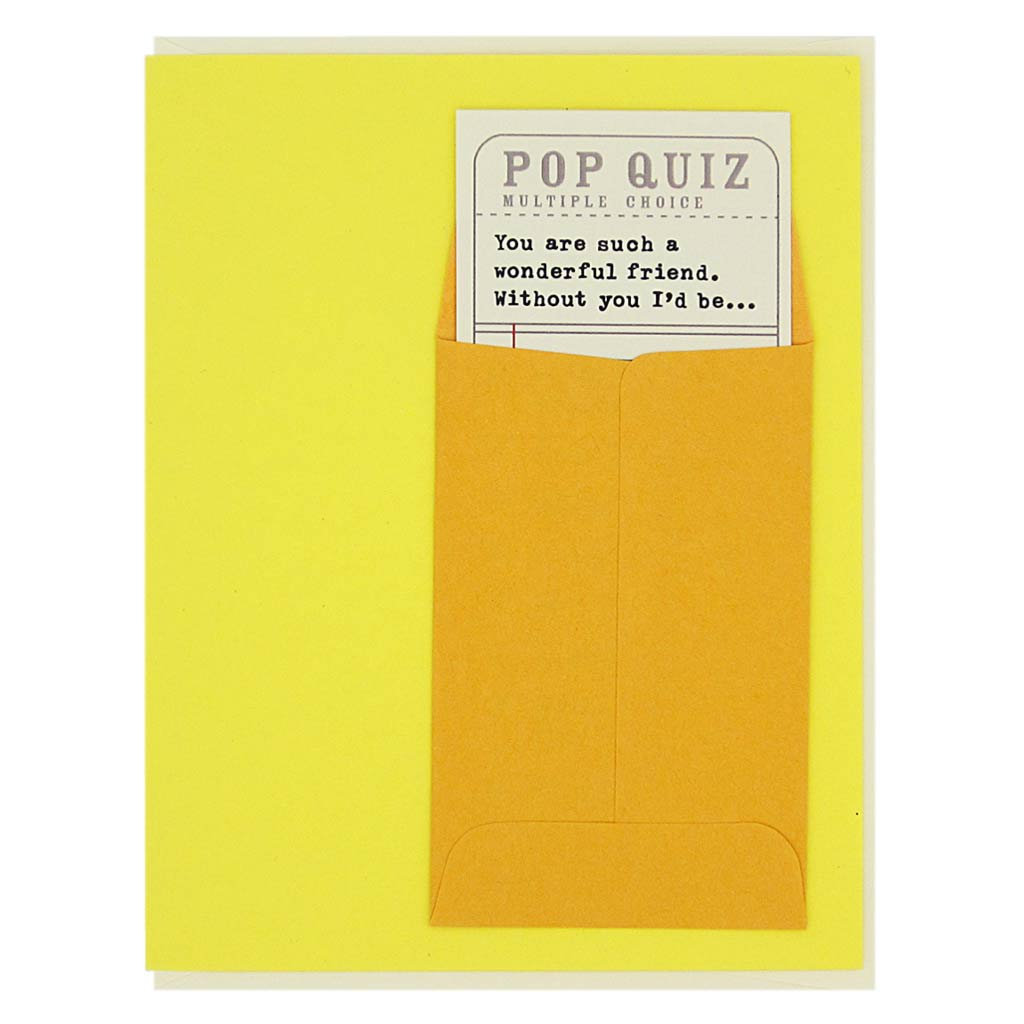 "This friendship card has a silly little Pop Quiz that slides in & out of a tiny envelope on the front of the card. Measures 4¼"" x 5½"", comes with a cream envelope & is blank inside. Designed by The Regional Assembly of Text."