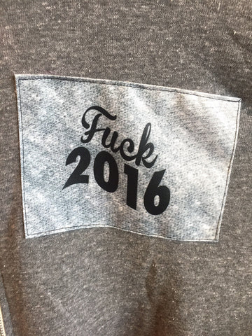 Fuck 2016 Sweatshirt with Static Patch