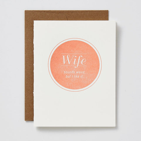 Wife. Sounds Weird But I Like It Card
