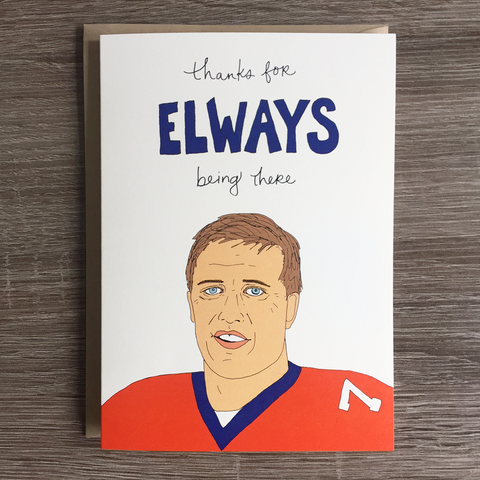 Elways Being There Card