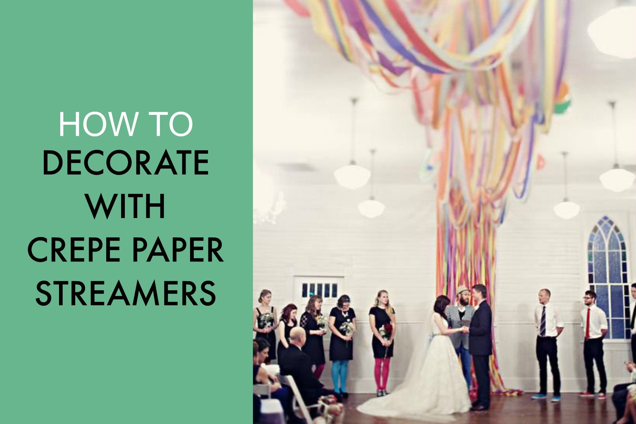 How to decorate your party With Crepe paper Streamers