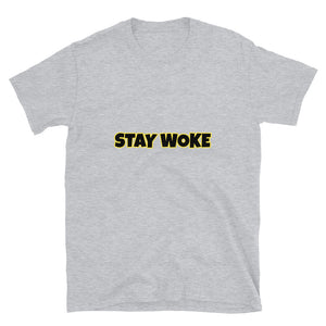 Stay Woke - Short-Sleeve Unisex T-Shirt