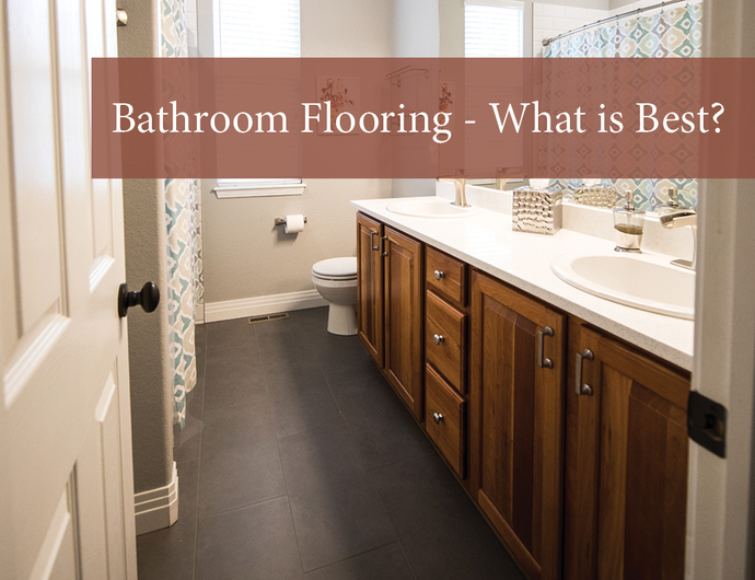 What is the Best Flooring for Bathrooms?