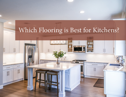 Best Flooring for Kitchens in 2020