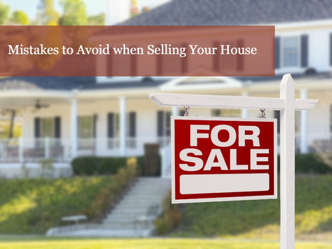 17 Mistakes to Avoid When Selling Your House