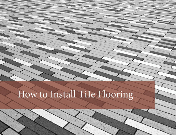 DIY Guide: How to Install Tile Flooring