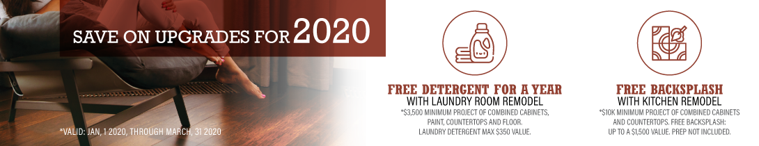 2020 Specials! Free Kitchen Backsplash with Remodel OR Free Laundry Detergent for a Year with Laundry Remodel!
